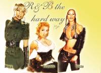 R&B the hard way