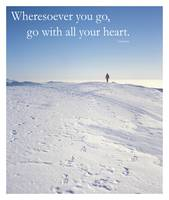 Wheresoever you go, go with all your heart