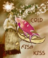 Cold Fish Kiss