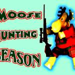 """Moose Hunting Season"" by JanetStearns"