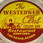 """Westerner Club Casino Las Vegas ashtray"" by atomicbuzz"