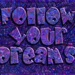 """""""follow your dreams"""" by DCLWolf"""