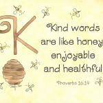 """Letter K - Proverbs 16:14"" by tglover"