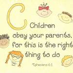 """Letter C - Ephesians 6:1"" by tglover"