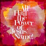 """All Hail the Power of Jesus"