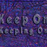 """keep on keeping on"" by DCLWolf"