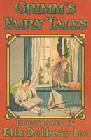 1917 Grimm's Fairy Tales by Ella Dolbear Lee