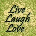 """Live, Laugh, Love 2"" by Sari_McNamee"