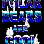 """""""POLAR BEARS R"""