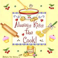 Always Kiss the Cook