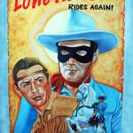 """The Lone Ranger Rides Again"" by Tejaartist"
