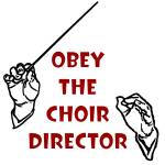 """Obey the Choir Director"" by maryostudio"