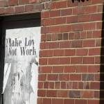 """""Make Love, Not Work"""" by BrandenAndersen"