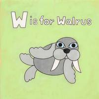 W is for Walrus