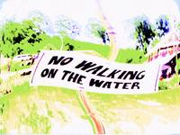 No Walking on the Water