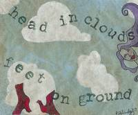 Head in Clouds, Feet on Ground
