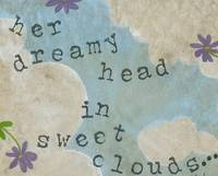 Dreamy Head, Sweet Clouds