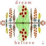 """""""Dream - Believe"""" by thirdeyeimage"""