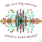 """Life is a big canvas - paint a bold stroke"" by thirdeyeimage"