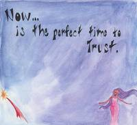 Now is the Perfect Time to Trust