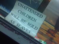 Unattended children will be sold as slaves