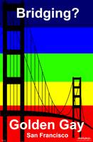 Bridging - Golden Gay - San Francisco
