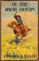 In the Apache Country, book cover ca. early 1900s