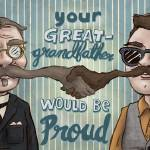 """Your Great-Grandfather Would Be Proud"" by radrobot"