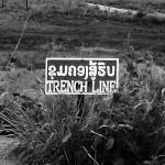 """Laos Trench Line"" by snaptherapy"