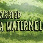 """""""I Carried a Watermelon"""" by CatScott"""