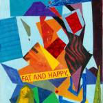 """FAT AND HAPPY"" by JerryHanks"