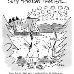 """""""Early American Tweeters."""" by grahamsale"""