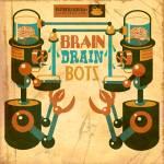 """Brain Drain Bots"" by MLaznicka"