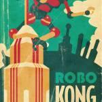 """Robo Kong Daddy-O!"" by MLaznicka"