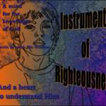 """Instruments of Righteousness"" by ConnieM"