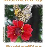 """Distracted by Butterflies 04167 Painted Wood Style"" by quotes"
