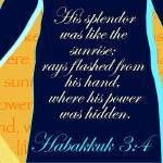 """Christian Artwork - Habbakuk 3:4"" by MelanieLingKitChang"