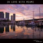 """IN LOVE WITH MIAMI"" by HGLPhotography"