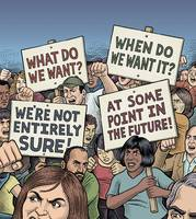 What Do We Want? We're Not Entirely Sure!