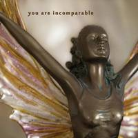 you are incomparable
