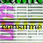"""""""Consume"""" by mrbadger"""