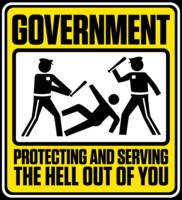 Government: Protecting and Serving the Hell Out of