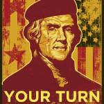 """Jefferson Your Turn poster 1"" by libertymaniacs"