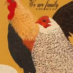 """WE ARE FAMILY - ROOSTER, HEN & EGG"" by lisaweedn"
