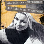 """All life is an experiment"" by Aneri"