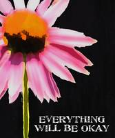 EVERYTHING WILL BE OKAY - PINK DAISY ON BLACK
