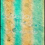 """SomeDayHeroV2"" by SomedayDesigns"