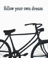 FOLLOW YOUR OWN DREAM - VINTAGE BICYCLE