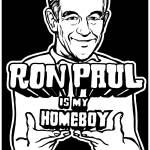 """Ron Paul Is My Homeboy"" by libertymaniacs"