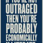 """If Your Not Outraged"" by libertymaniacs"